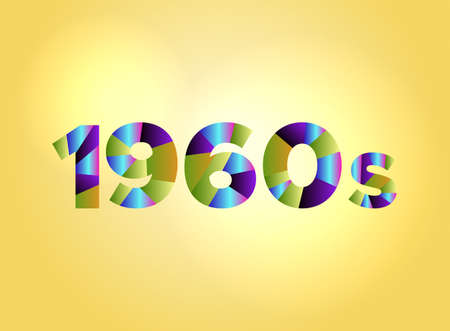 The word 1960s concept written in colorful fragmented word are on a bright background illustration. Vector EPS 10 available.