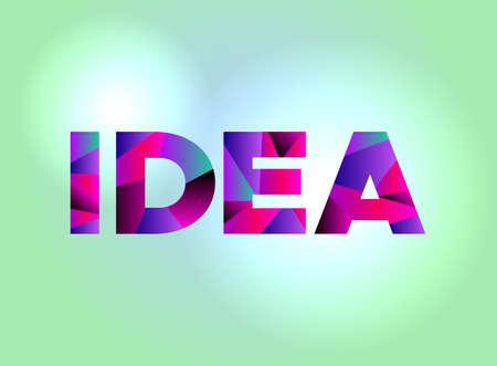 El concepto de la palabra IDEA escrito en palabra colorida fragmentada está en una ilustración brillante del fondo. Vector EPS 10 disponible. Foto de archivo - 92101129