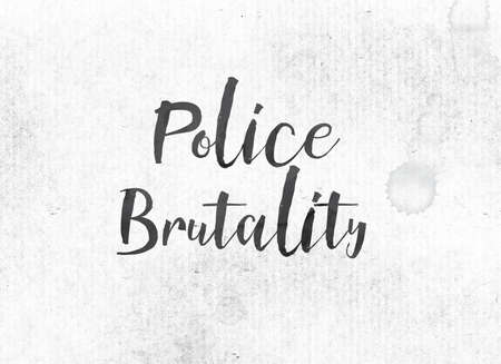 The words Police Brutality concept and theme painted in black ink on a watercolor wash background.