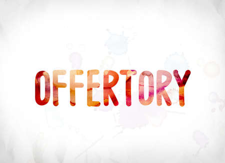 The word Offertory concept and theme painted in colorful watercolors on a white paper background.