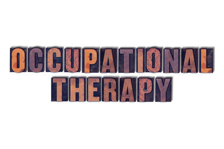 The words Occupational Therapy concept and theme written in vintage wooden letterpress type on a white background.