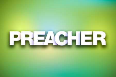 The word Preacher concept written in white type on a colorful background.