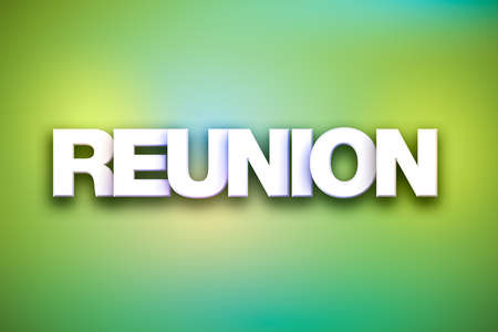 The word Reunion concept written in white type on a colorful background.