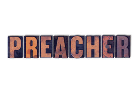 The word Preacher concept and theme written in vintage wooden letterpress type on a white background.