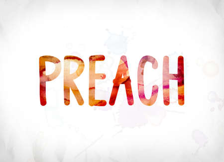 The word Preach concept and theme painted in colorful watercolors on a white paper background.