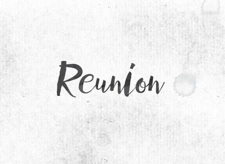 The word Reunion concept and theme painted in black ink on a watercolor wash background.