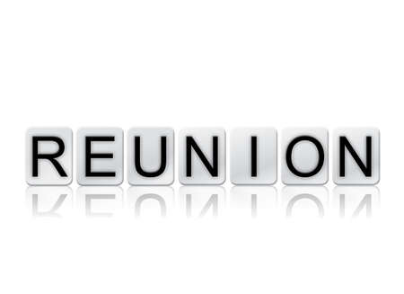 The word Reunion concept and theme written in white tiles and isolated on a white background.