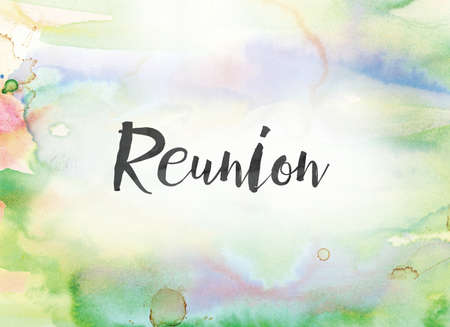 The word Reunion concept and theme written in black ink on a colorful painted watercolor background.