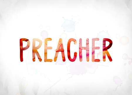 The word Preacher concept and theme painted in colorful watercolors on a white paper background. Stock Photo