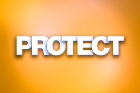 The word Protect concept written in white type on a colorful background.