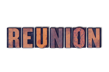 The word Reunion concept and theme written in vintage wooden letterpress type on a white background. Banco de Imagens