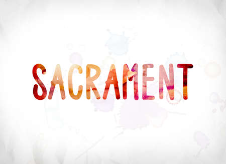 The word Sacrament concept and theme painted in colorful watercolors on a white paper background.
