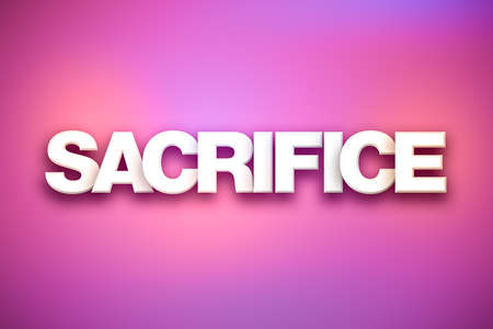 The word Sacrifice concept written in white type on a colorful background. Reklamní fotografie