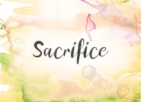 The word Sacrifice concept and theme written in black ink on a colorful painted watercolor background.