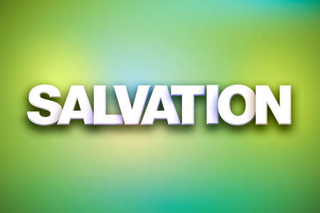 The word Salvation concept written in white type on a colorful background.