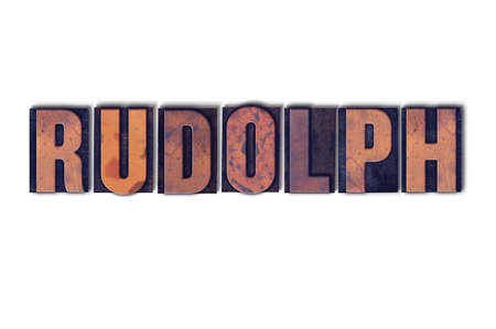 The word Rudolph concept and theme written in vintage wooden letterpress type on a white background.