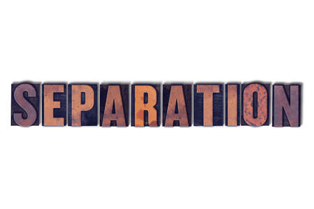 The word Separation concept and theme written in vintage wooden letterpress type on a white background.