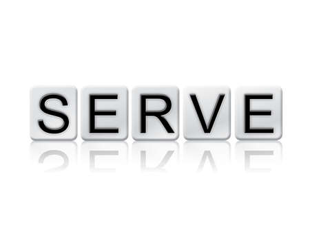 The word Serve concept and theme written in white tiles and isolated on a white background.