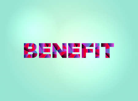 The word BENEFIT concept written in colorful fragmented word art on a bright background illustration.