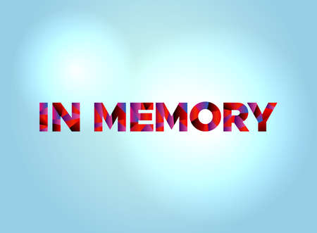 The words IN MEMORY concept written in colorful fragmented word art on a bright background illustration. Vector EPS 10 available. Çizim