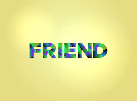 The word FRIEND concept written in colorful fragmented word art on a bright background illustration. Vector EPS 10 available.