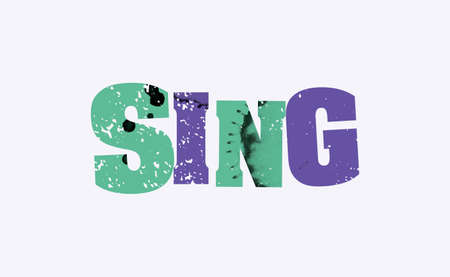 The word SING concept printed in letterpress hand stamped colorful grunge paint and ink. Vector EPS 10 available. Illustration