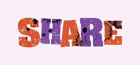 The word SHARE concept printed in letterpress hand stamped colorful grunge paint and ink.
