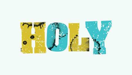 The word HOLY concept printed in letterpress hand stamped colorful grunge paint and ink. Vector EPS 10 available.