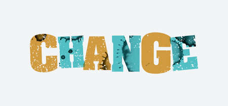 The word CHANGE concept printed in letterpress hand stamped colorful grunge paint and ink. Vector EPS 10 available.