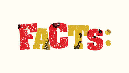 The word FACTS concept printed in letterpress hand stamped colorful grunge paint and ink. Vector EPS 10 available.