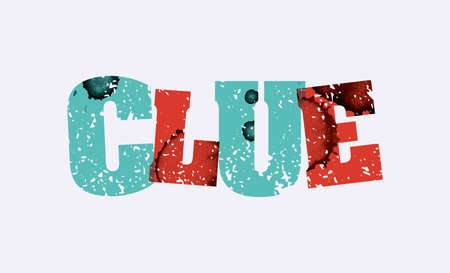 The word CLUE concept printed in letterpress hand stamped colorful grunge paint and ink. Vector EPS 10 available.