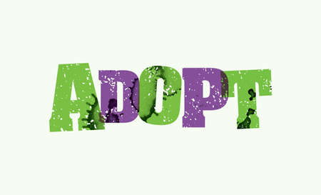 The word ADOPT concept printed in letterpress hand stamped colorful grunge paint and ink. Vector EPS 10 available.