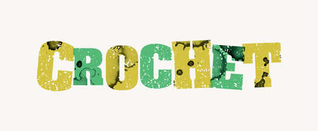 The word CROCHET concept printed in letterpress hand stamped colorful grunge paint and ink. Vector EPS 10 available.