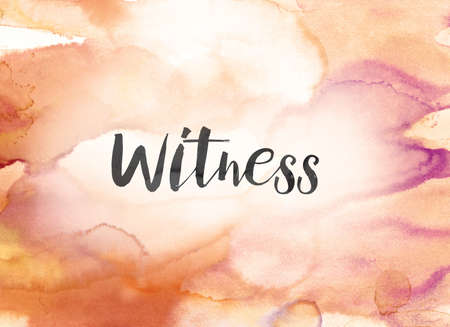 The word Witness concept and theme written in black ink on a colorful painted watercolor background.
