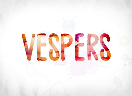 The word Vespers concept and theme painted in colorful watercolors on a white paper background.