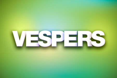 The word Vespers concept written in white type on a colorful background.