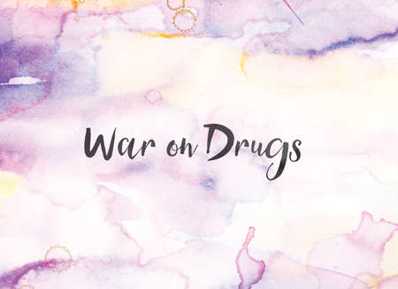 The words War on Drugs concept and theme written in black ink on a colorful painted watercolor background.