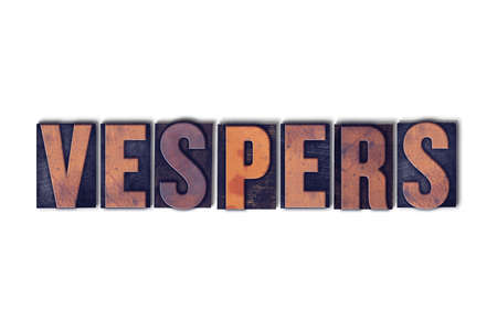 The word Vespers concept and theme written in vintage wooden letterpress type on a white background.
