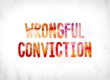 The words Wrongful Conviction concept and theme painted in colorful watercolors on a white paper background.