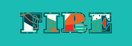 The word FIRE concept written in colorful abstract typography. Vector EPS 10 available. Illustration
