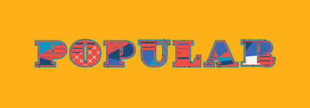 The word POPULAR concept written in colorful abstract typography. Vector EPS 10 available.