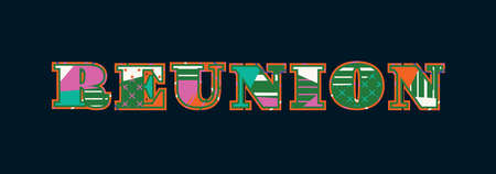 The word REUNION concept written in colorful abstract typography. Vector EPS 10 available. Ilustração