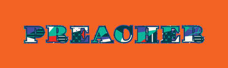 The word PREACHER concept written in colorful abstract typography. Vector EPS 10 available. Vectores