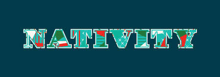 The word NATIVITY concept written in colorful abstract typography. Vector EPS 10 available.