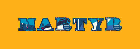 The word MARTYR concept written in colorful abstract typography. Vector EPS 10 available.