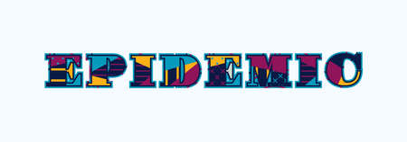 The word EPIDEMIC concept written in colorful abstract typography. Vector EPS 10 available.
