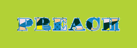 The word PREACH concept written in colorful abstract typography. Vector EPS 10 available.