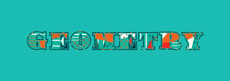 The word GEOMETRY concept written in colorful abstract typography. Vector EPS 10 available.