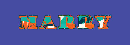 The word MARRY concept written in colorful abstract typography. Vector EPS 10 available.