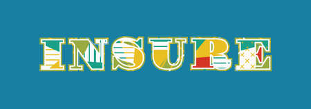 The word INSURE concept written in colorful abstract typography. Vector EPS 10 available.